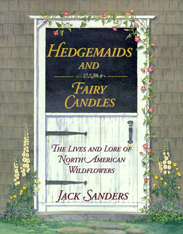 9780070572331: Hedgemaids & Fairy Candles: The Lives and Lore of North American Wildflowers