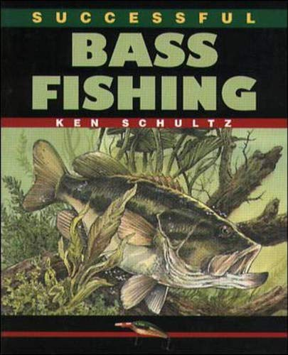 Successful Bass Fishing: Schultz, Ken