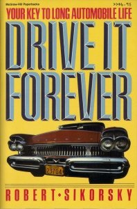 9780070572935: Drive It Forever: Your Key to Long Automobile Life