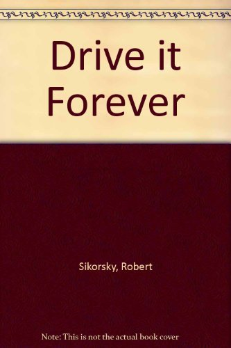 9780070572942: Drive it forever: Your key to long automobile life