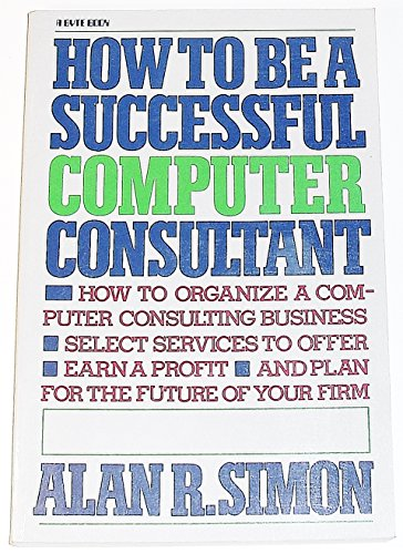 9780070572966: How to be a Successful Computer Consultant (A Byte book)