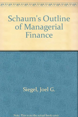 9780070573062: Schaum's Outline of Theory and Problems of Managerial Finance (Schaum's Outline Series)
