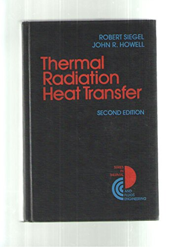 9780070573161: Thermal radiation heat transfer (Series in thermal and fluids engineering)