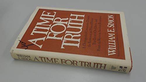 A Time for Truth: Simon, William E.