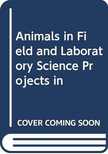 9780070574014: Animals in Field and Laboratory Science Projects in