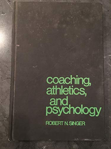 9780070574656: Coaching, Athletics and Psychology (McGraw-Hill series in health education, physical education, and recreation)