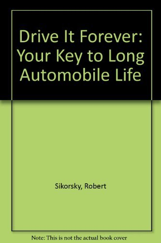 9780070575226: Drive It Forever: Your Key to Long Automobile Life