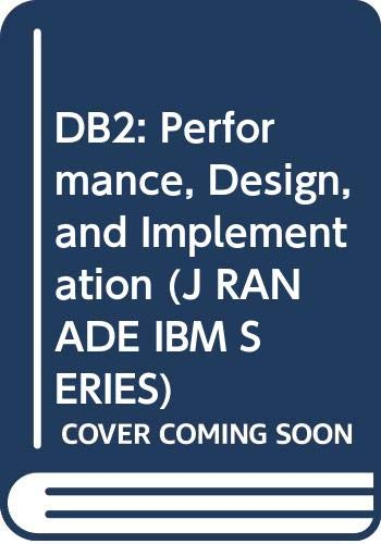 9780070575530: DB2: Performance, Design, and Implementation (J RANADE IBM SERIES)