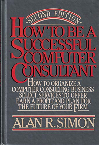 9780070575547: How To Be a Successful Computer Consultant