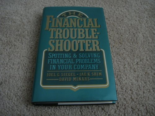 The Financial Troubleshooter: Spotting and Solving Financial: Siegel, Joel G.,