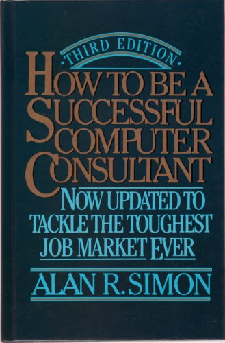 9780070576179: How to Be a Successful Computer Consultant