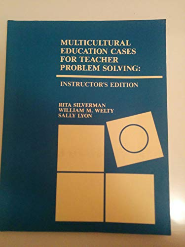 Multicultural Education Cases For Teacher Problem Solving (Instructor's Edition): Silverman, ...