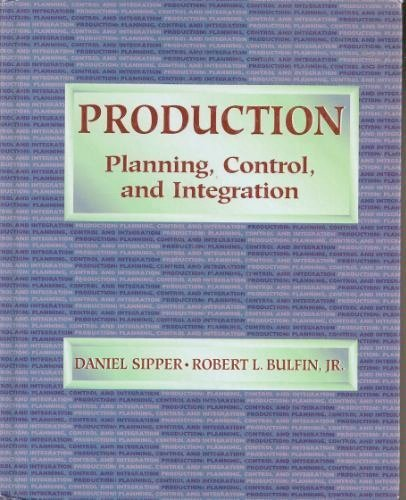 9780070576827: Production: Planning, Control and Integration (Mcgraw Hill Series in Industrial Engineering and Management Science)