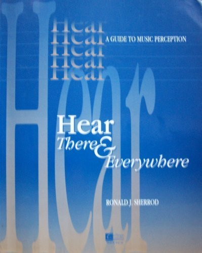9780070577305: Hear, There&Everywhere: A Guide to Musical Perception