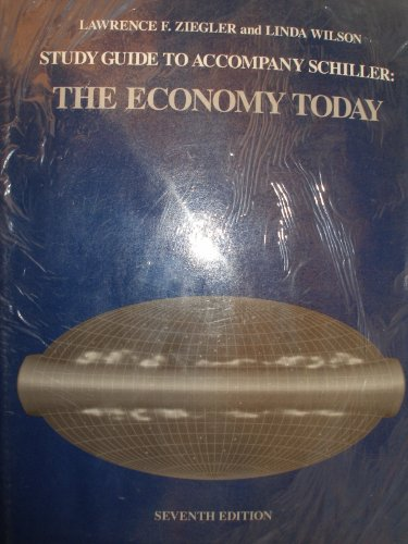9780070578043: Study Guide to Accompany Schiller: The Economy Today