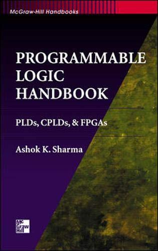 9780070578524: Programmable Logic Handbook: PLDs, CPLDs and FPGAs (McGraw-Hill Handbooks)