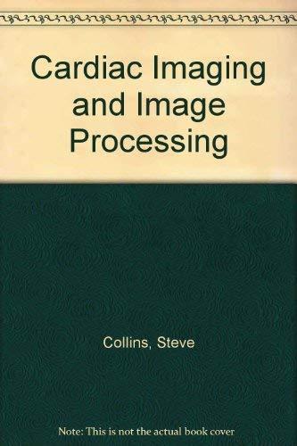 9780070579125: Cardiac Imaging and Image Processing