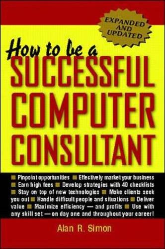 9780070580299: How to Be a Successful Computer Consultant