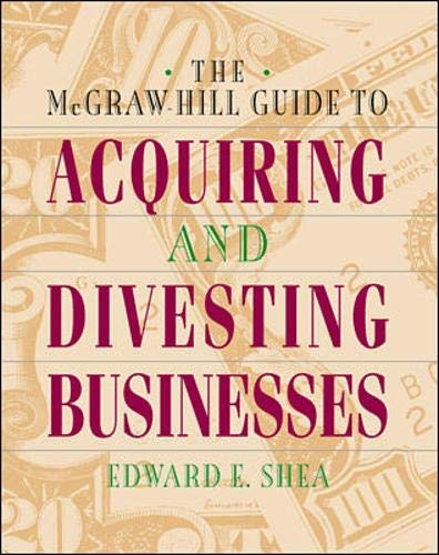 9780070580305: The McGraw-Hill Guide to Acquiring and Divesting Businesses