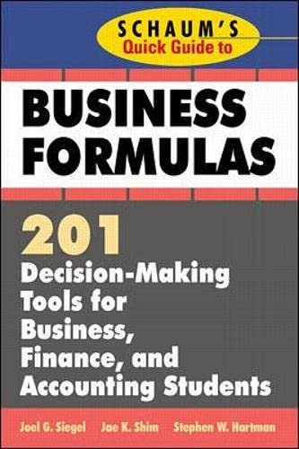 9780070580312: Schaum's Quick Guide to Business Formulas: 201 Decision-Making Tools for Business, Finance, and Accounting Students (Schaums' Business Economics)