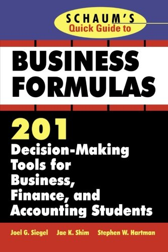 9780070580312: Schaum's Quick Guide to Business Formulas: 201 Decision-Making Tools for Business, Finance, and Accounting Students