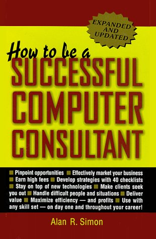 9780070580343: How to Be a Successful Computer Consultant
