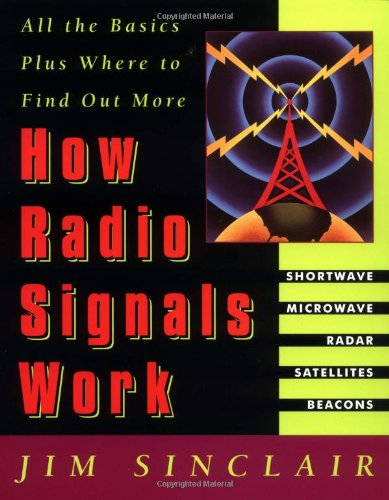 How Radio Signals Work (Paperback): Jim Sinclair