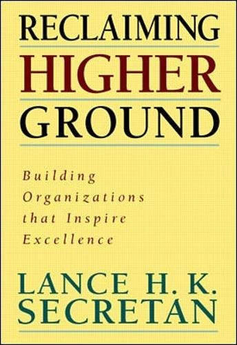 9780070580664: Reclaiming Higher Ground: Building Organizations That Inspire the Soul