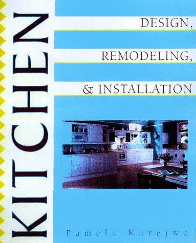 9780070580701: Kitchen Design, Installation and Remodeling