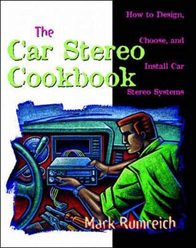 9780070580831: The Car Stereo Cookbook: How to Design, Choose, and Install Car Stereo Systems