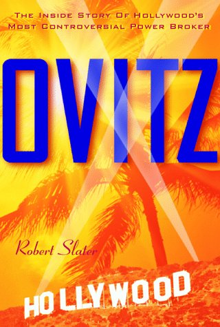 9780070581036: Ovitz: The Inside Story of Hollywood's Most Controversial Power Broker
