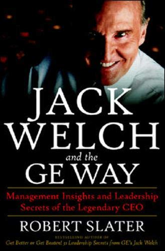 9780070581043: Jack Welch and the Ge Way: Management Insights and Leadership Secrets of the Legendary Ceo