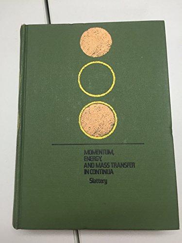 Momentum, Energy and Mass Transfer (McGraw-Hill chemical: Slattery, John C.