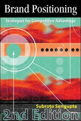Brand Positioning: Strategies for Competitive Advantage (Second Edition): Subroto Sengupta
