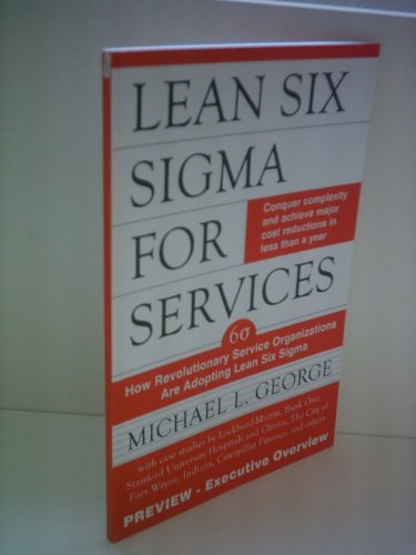 9780070582583: Lean Six Sigma for Service: How to Use Lean Speed and Six Sigma Quality to Improve Services and Transactions by George, Michael L. (2003)