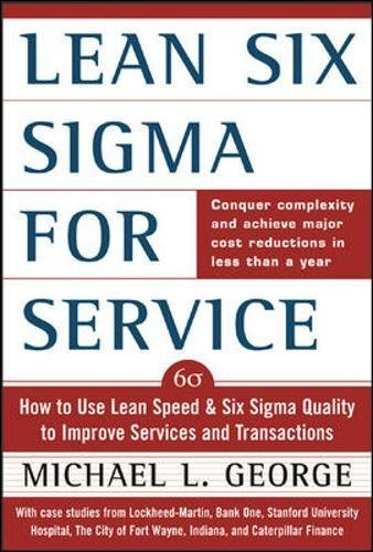 9780070582583: Lean Six Sigma for Service : How to Use Lean Speed and Six Sigma Quality to Improve Services and Transactions