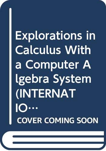 9780070582675: Explorations in Calculus With a Computer Algebra System (International Series in Pure and Applied Mathematics)