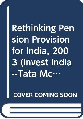 9780070583191: Rethinking Pension Provision for India, 2003 (Invest India--Tata McGraw-Hill Series)