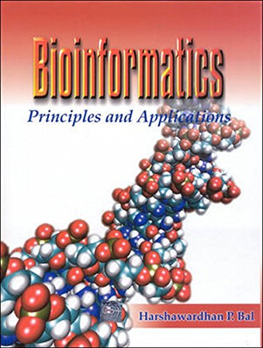Bioinformatics: Principles and Applications: Harshawardhan Bal