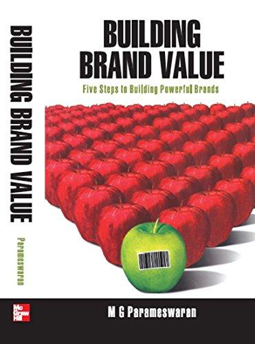 Building Brand Value: Five Steps to Building Powerful Brands: M.G. Parameswaran