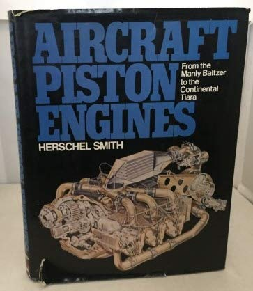 9780070584723: Aircraft Piston Engines: From the Manly Baltzer to the Continental Tiara (McGraw-Hill series in aviation)