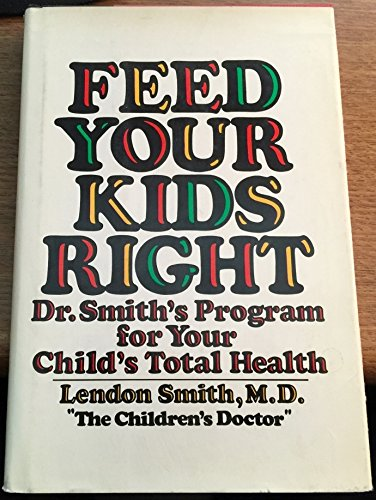 9780070584969: Feed Your Kids Right