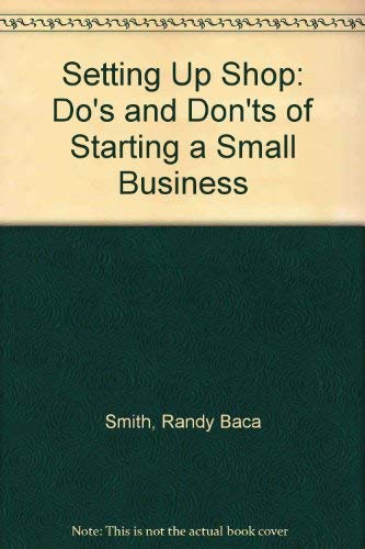 9780070585317: Setting Up Shop: Do's and Don'ts of Starting a Small Business
