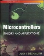 Microcontrollers: Theory and Applications (Computer Engineering Series): Ajay V. Deshmukh