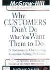 9780070586567: Why Customers Don't Do What You Want Them to Do and What to Do About It