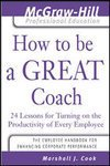 9780070586796: Penguin Books Ltd How To Be A Great Coach: 24 Lessons For Turning On The Productivity Of Every Employee