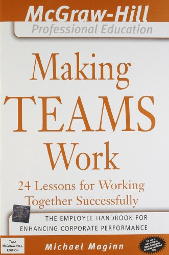 9780070586802: Making Teams Work: 24 Lessons For Working Together Successfully