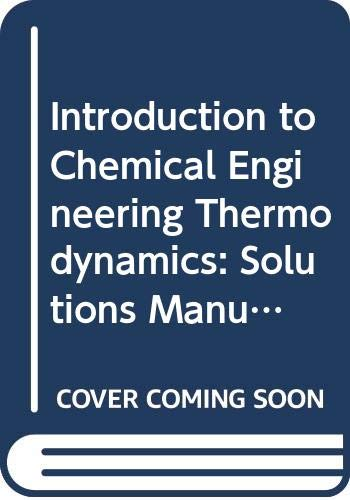 9780070587045: Introduction to Chemical Engineering Thermodynamics: Solutions Manual