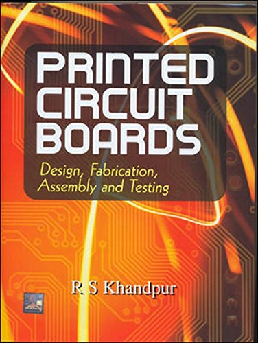 9780070588141: [ { PRINTED CIRCUIT BOARDS: DESIGN, FABRICATION, AND ASSEMBLY (MCGRAW-HILL ELECTRONIC ENGINEERING) } ] by Khandpur, Raghbir Singh (AUTHOR) Sep-01-2005 [ Hardcover ]
