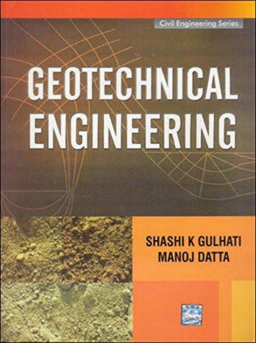 Geotechnical Engineering (Civil Engineering Series): Manoj Datta,S. Gulhati